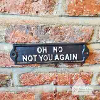 Cast Iron Not You Sign