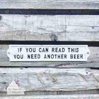 Cast Iron Need Beer White Plaque